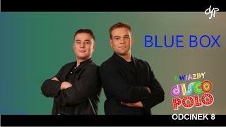 BLUE BOX - Gwiazdy disco polo