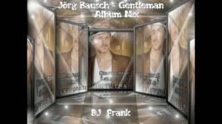 Jörg Bausch -  Gentleman (Album Mix) DJ  Frank