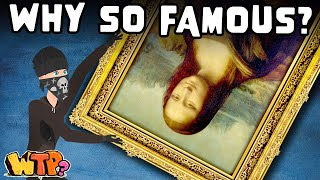 How The Mona Lisa Got So Famous | WHAT THE PAST?