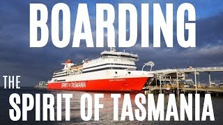 Boarding the Spirit of Tasmania by car - what it is like!