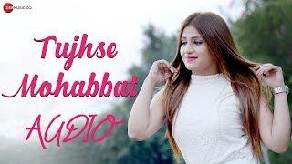 Tujhse Mohabbat | FULL AUDIO (320kbps) | SONG | ZEE MUSIC COMPANY | Shtak Sharma
