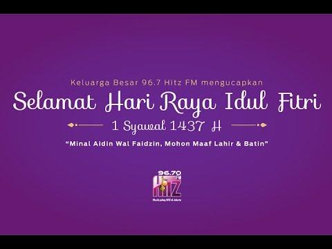 Idul Fitri 1437 H - 96,7 Hitz FM Feat. Various Artist