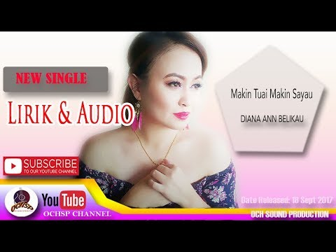 DIANA ANN BELIKAU_MAKIN TUAI MAKIN SAYAU(Full Audio & Lyric)