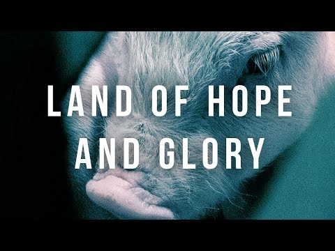 Land of Hope and Glory (UK 'Earthlings' Documentary)