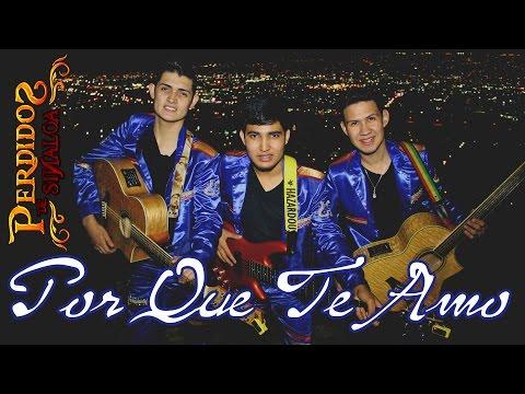 Perdidos De Sinaloa │ Porque Te Amo │#VideoPromocional │HD