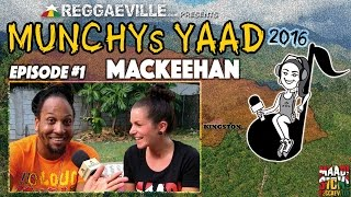 Interview with Mackeehan @ Munchy's Yaad 2016 - Episode #1