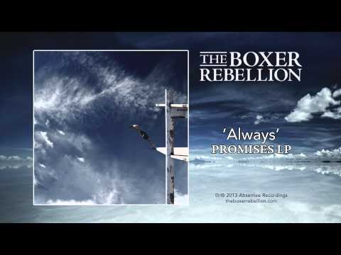 The Boxer Rebellion - Always