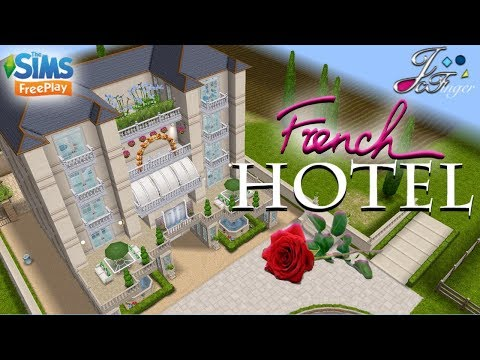 The Sims FreePlay  🇫🇷🌹| FRENCH HOTEL |🌹🇫🇷 By Joy.