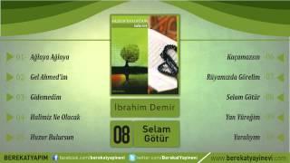 İbrahim Demir - Selam Götür