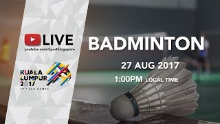 Badminton (Day 8) | 29th SEA Games 2017