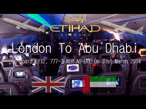 ✈FLIGHT REPORT✈ Etihad Airways, London To Abu Dhabi, Boeing 777-3FXER, A6-ETL, EY12