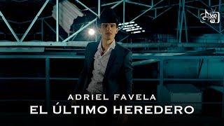"""Adriel Favela """"El Último Heredero"""" (Video Oficial)"""