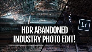 How to edit HDR urban exploration photos!