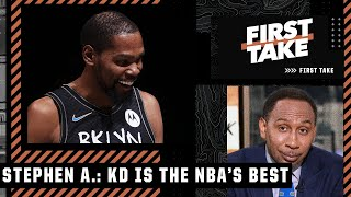 'Kevin Durant is the best player in the world' - Stephen A. puts KD No. 1 in the NBA | First Take
