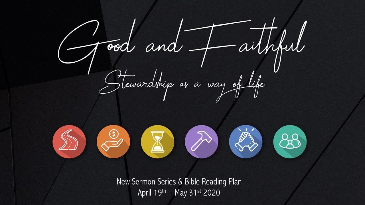 05.17.2020 Good and Faithful
