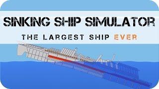 Sinking Ship Simulator - USS Inmersabilis [Largest Ship Ever]