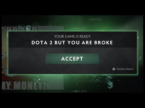 Dota 2 But You Are Broke Again