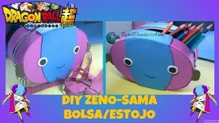 DIY ZENO-SAMA BOLSA/ESTOJO (Dragon Ball Super) #voltaàsaulas