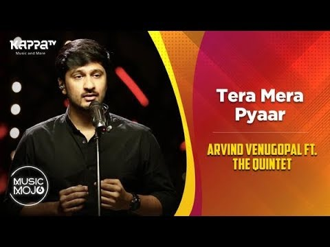Tera Mera Pyaar - Arvind Venugopal feat. The Quintet - Music Mojo Season 6 - Kappa TV
