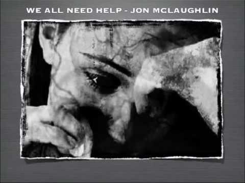 We All Need Saving- Jon McLaughlin