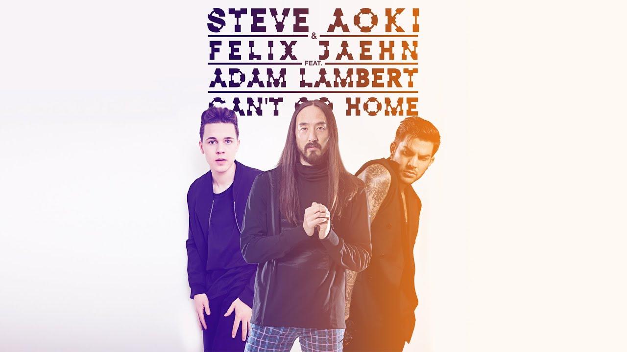 Steve Aoki & Felix Jaehn feat. Adam Lambert - Cant Go Home (Noisecontrollers Remix) (2016)
