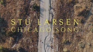 Stu Larsen - Chicago Song (Official Video)