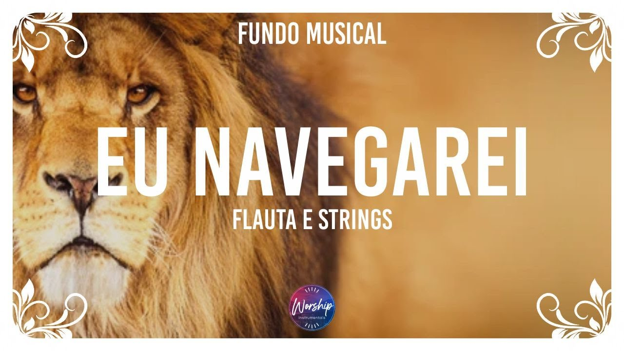 FUNDO MUSICAL EU NAVEGAREI - FLAUTA E STRINGS - MUITO FORTE - WORSHIP INSTRUMENTAL