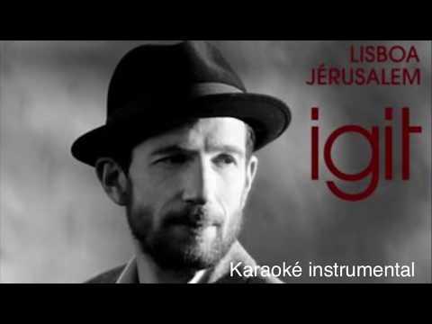 Igit - Karaoke instrumental - «Lisboa Jérusalem»