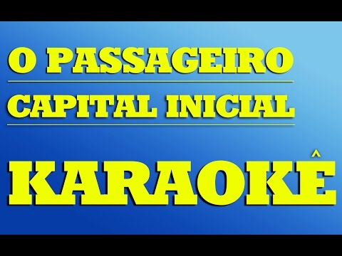 Capital Inicial - O Passageiro | KARAOKÊ