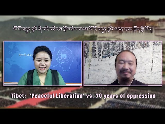 Tibet:  'Peaceful Liberation' vs. 70 years of oppression
