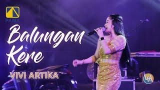 Download Lagu BALUNGAN KERE - VIVI ARTIKA NEW KENDEDES (LIVE SAMARINDA 2020) mp3