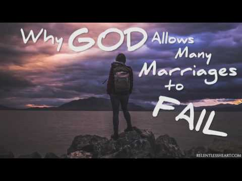 WHY God Allows Many Marriages to FAIL