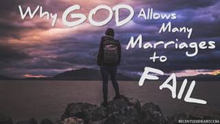 WHY God Allows Many Marriages to FAIL thumbnail