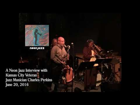 A Neon Jazz Interview with Kansas City Veteran Jazz Musician Charles Perkins