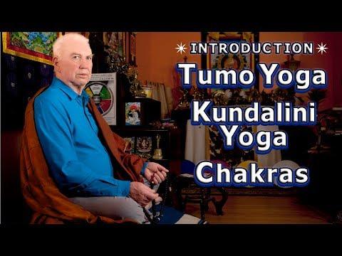 Introduction to TUMO YOGA, KUNDALINI ENERGY, and CHAKRAS by LAMA LODRO, Master Meditator