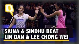 Highlights: Saina Nehwal & PV Sindhu Beat Lin Dan & Lee Chong Wei   The Quint