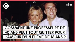 L'histoire secrète de Brigitte Macron - C à Vous - 13/06/2018
