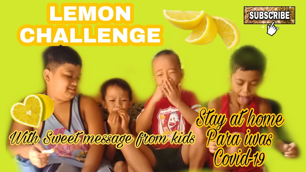 LEMON CHALLENGE with Sweet message for Covid-19    Claire Porras
