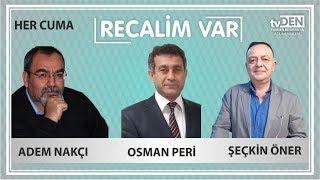 RECALİM VAR/ADEM NAKÇI/OSMAN PERİ/SEÇKİN ÖNER/20 TEMMUZ 2018/PART 1