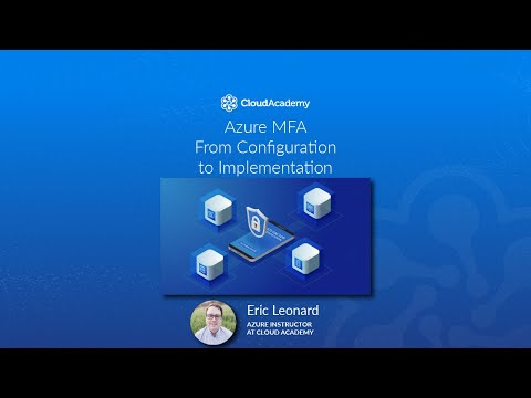 Azure Multi-Factor Authentication (MFA): From Configuration To Implementation - Azure Training