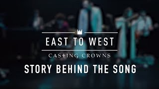 Casting Crowns - East To West (Story Behind The Song)