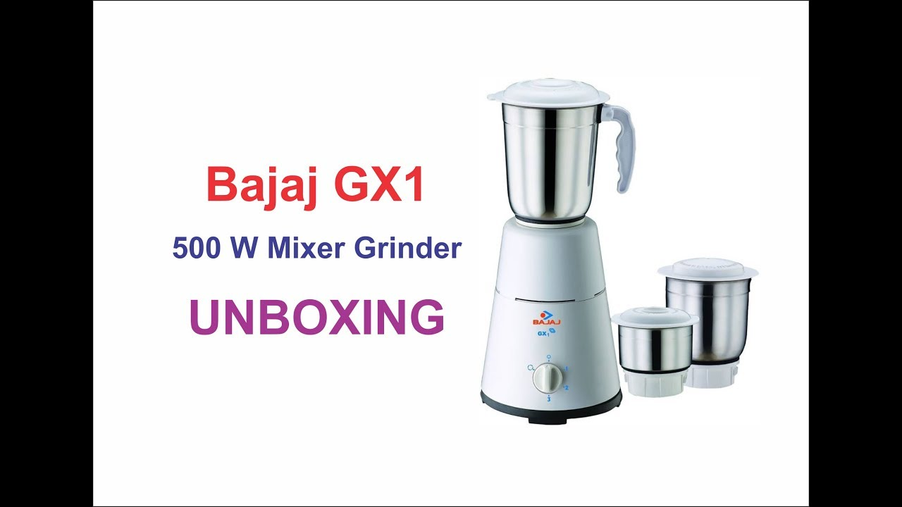 Bajaj GX1 500 W Mixer Grinder Unboxing - YouTube