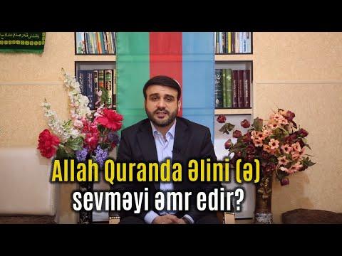 Allah Quranda Əlini (ə) sevməyi əmr edir? Hacı Ramil