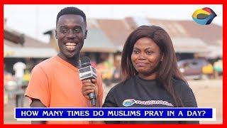 How Many Times Do Muslims Pray In A Day? | Street Quiz | Funny Videos | Funny African Videos
