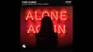 Yves V & Sesa - Alone Again (feat. Pollyanna) (Official Audio)