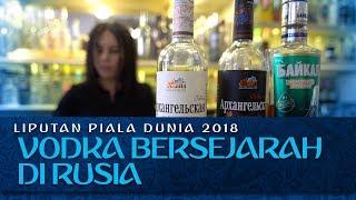 PIALA DUNIA 2018 - BELAJAR SEJARAH DI MUSEUM VODKA RUSIA