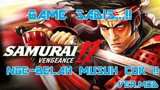 Bantai Dengan Sadiss - Samurai Vegeance II MOD - 3D Epic Samurai Slayer Game