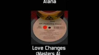 MK feat Alana - Love Changes (MK / Masters At Work Dub)