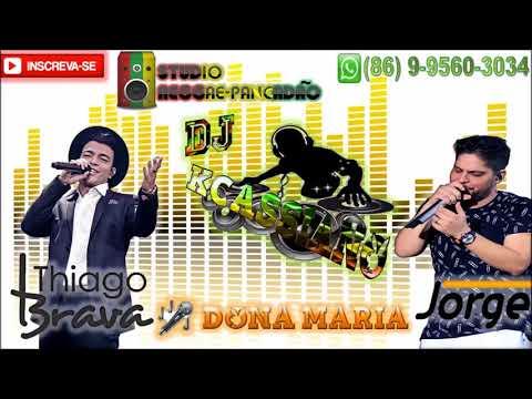 Thiago Brava Ft. Jorge - Dona Maria ( REGGAE REMIX OFICIAL ) [DJ KCASSIANO]
