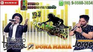 Baixar Thiago Brava Ft. Jorge - Dona Maria ( REGGAE REMIX OFICIAL ) [DJ KCASSIANO]